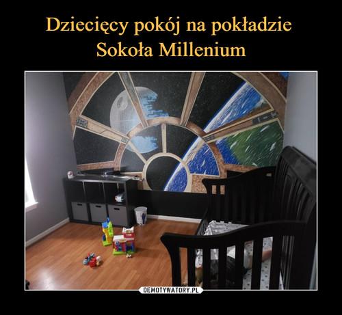 Dziecięcy pokój na pokładzie  Sokoła Millenium
