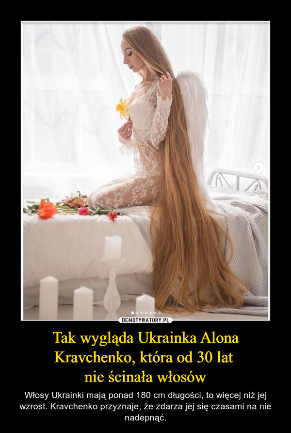 Tak wygląda Ukrainka Alona Kravchenko, która od 30 lat nie ścinała włosów – Włosy Ukrainki mają ponad 180 cm długości, to więcej niż jej wzrost. Kravchenko przyznaje, że zdarza jej się czasami na nie nadepnąć.
