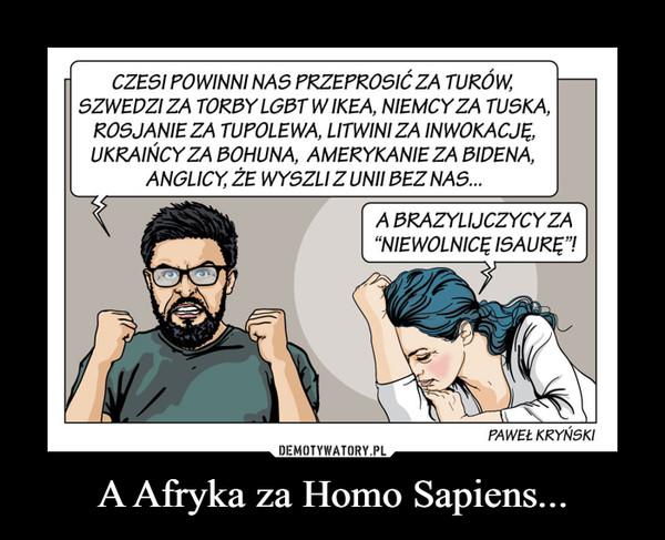 A Afryka za Homo Sapiens... –
