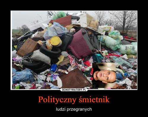 Polityczny śmietnik