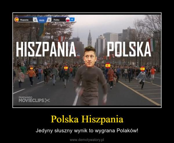 Polska Hiszpania – Jedyny słuszny wynik to wygrana Polaków!