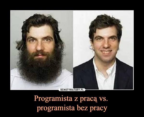Programista z pracą vs. programista bez pracy –