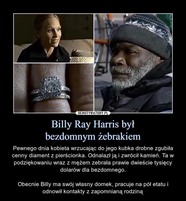 Billy Ray Harris był bezdomnym żebrakiem